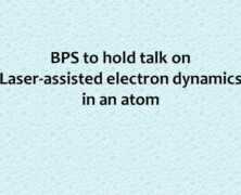 BPS to hold talk on Laser-assisted electron dynamics in an atom