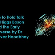 BPS to hold talk on Higgs Boson and the Early Universe by Dr Pervez Hoodbhoy