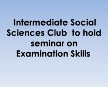 Intermediate Social Sciences Club to hold seminar on Examination Skills