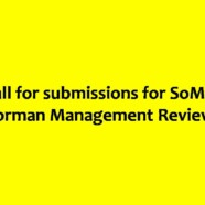 Call for submissions for SoM's Forman Management Review