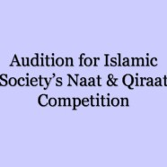 Audition for Islamic Society's Naat & Qiraat Competition